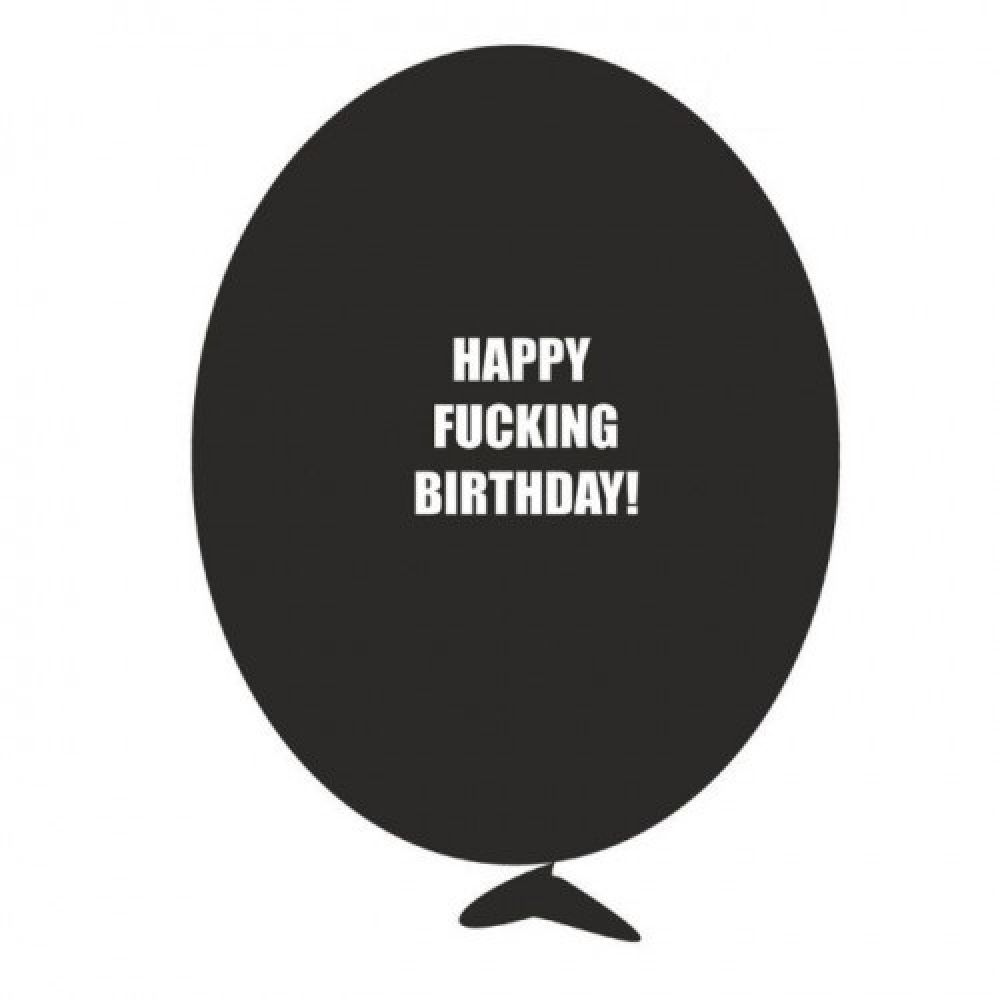 Шарик с надписью Happy F%cking Birthday